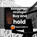 Beleggingsstrategie: buy and hold