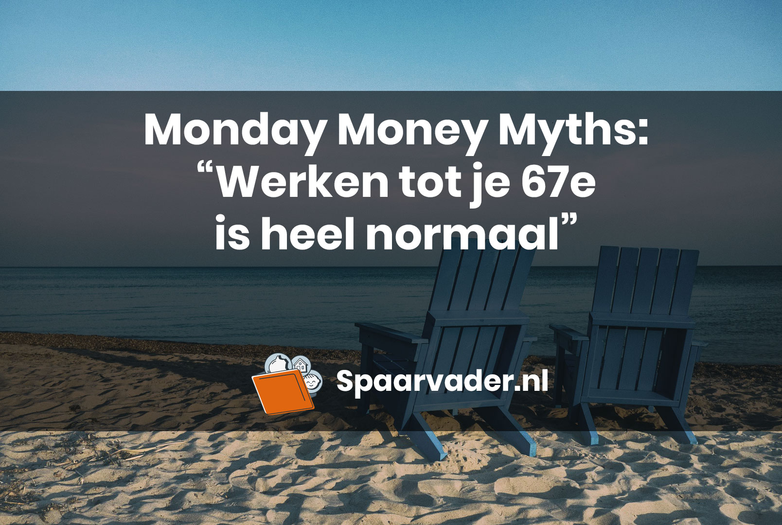 "Monday Money Myths: ""Werken tot je 67e is heel normaal."""